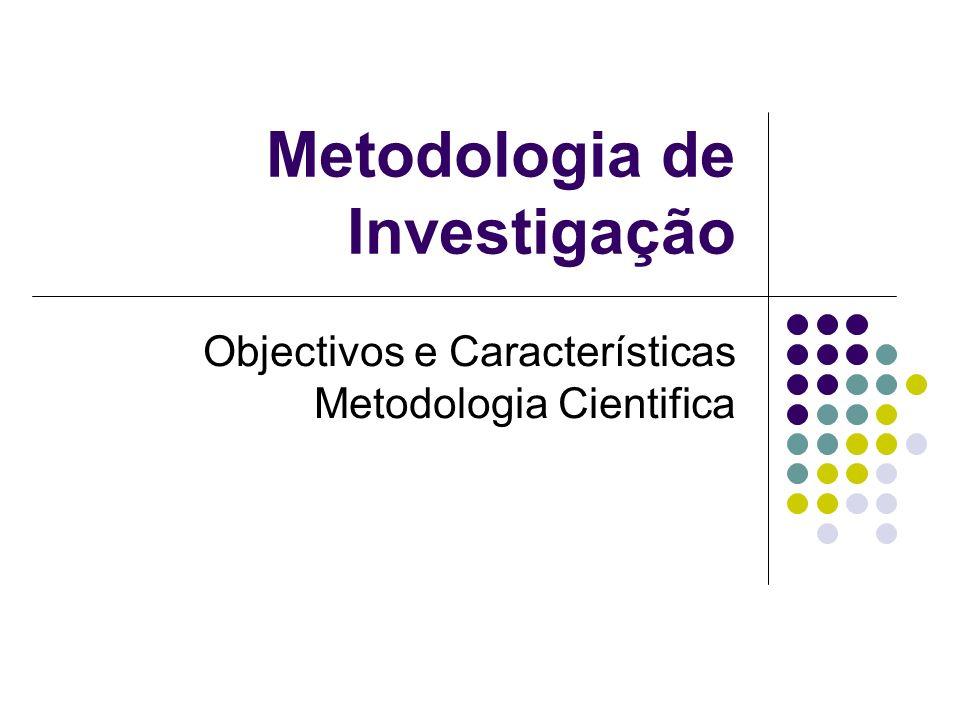 Tópicos Definição de investigação cientifica Tipos de investigação Conhecimentos e competências Capacidades pessoais Tipos processos de investigação