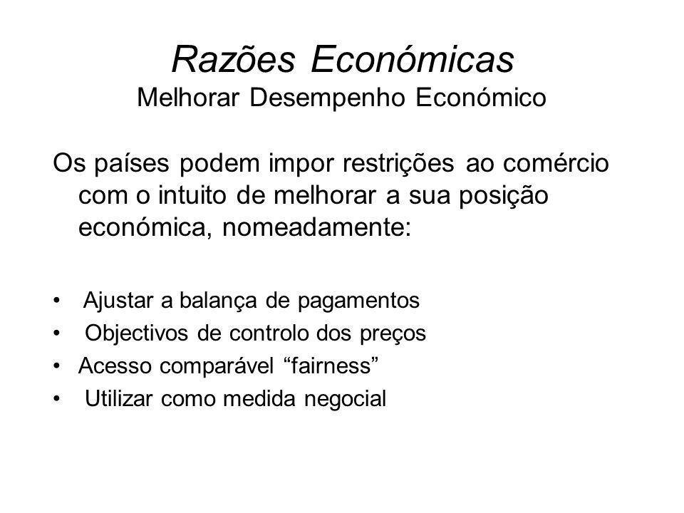 Razões Económicas Melhorar Desempenho Económico Os países podem impor restrições ao comércio com o intuito de melhorar a sua posição económica, nomead