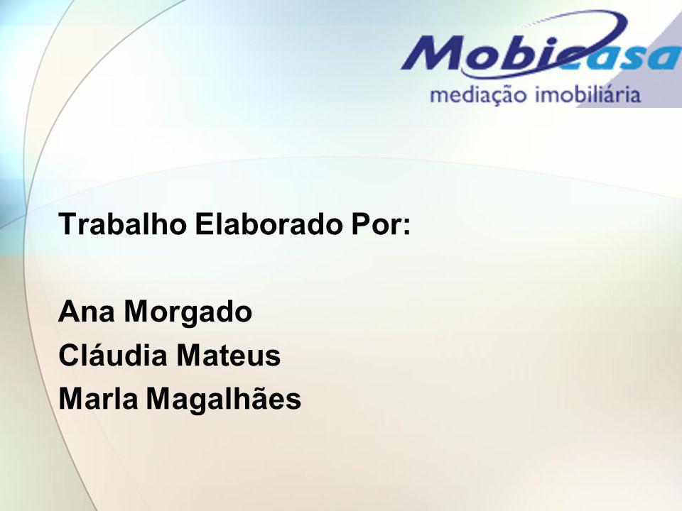 Trabalho Elaborado Por: Ana Morgado Cláudia Mateus Marla Magalhães