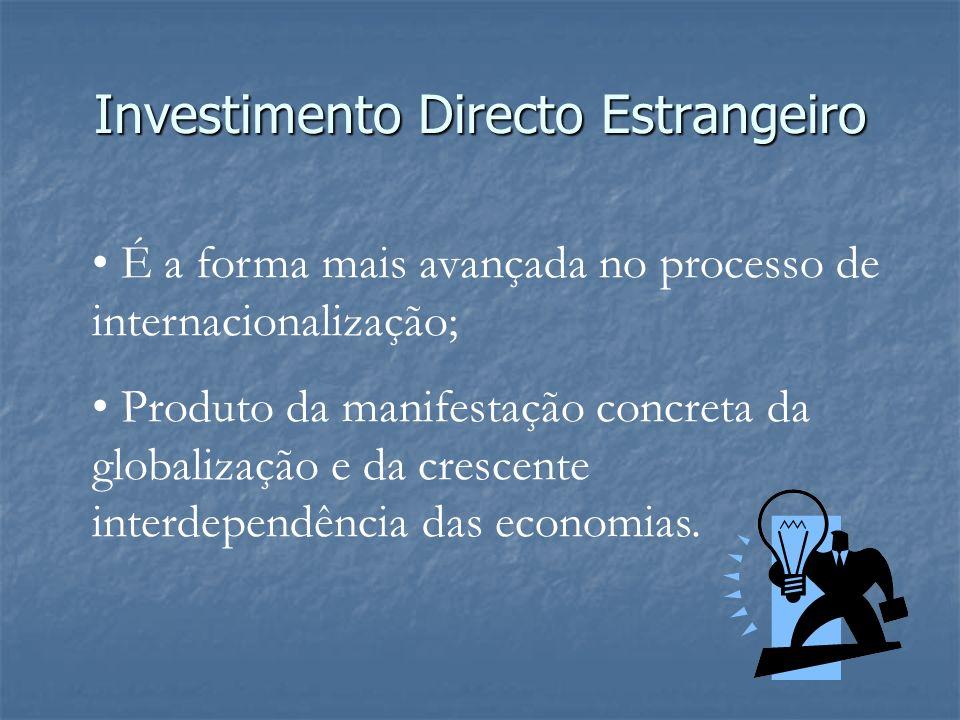 É a forma mais avançada no processo de internacionalização; Produto da manifestação concreta da globalização e da crescente interdependência das econo