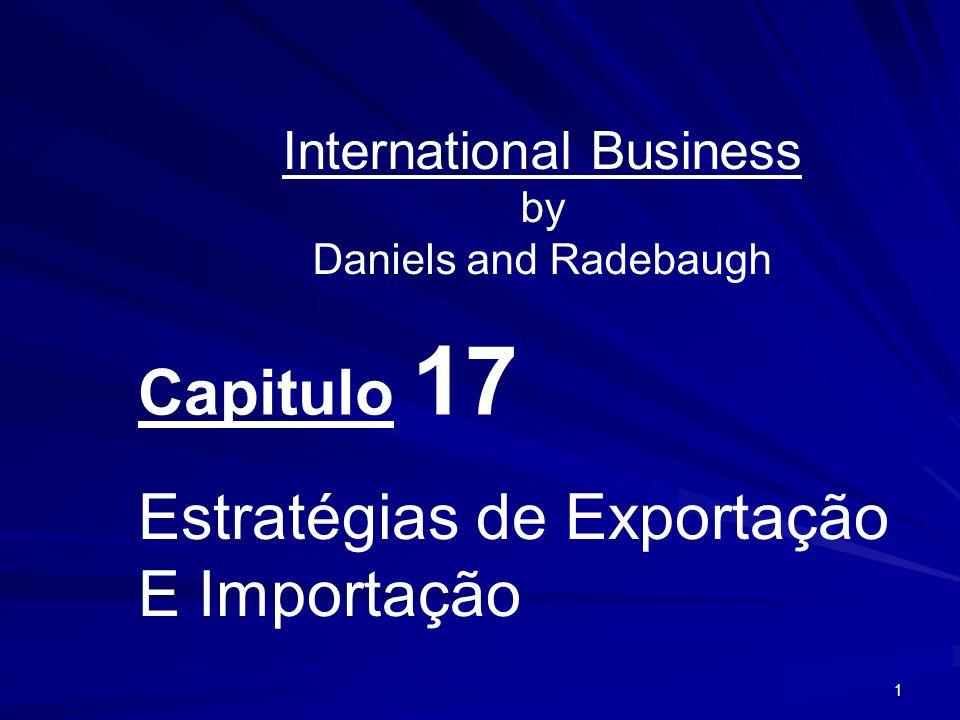 1 International Business by Daniels and Radebaugh Capitulo 17 Estratégias de Exportação E Importação