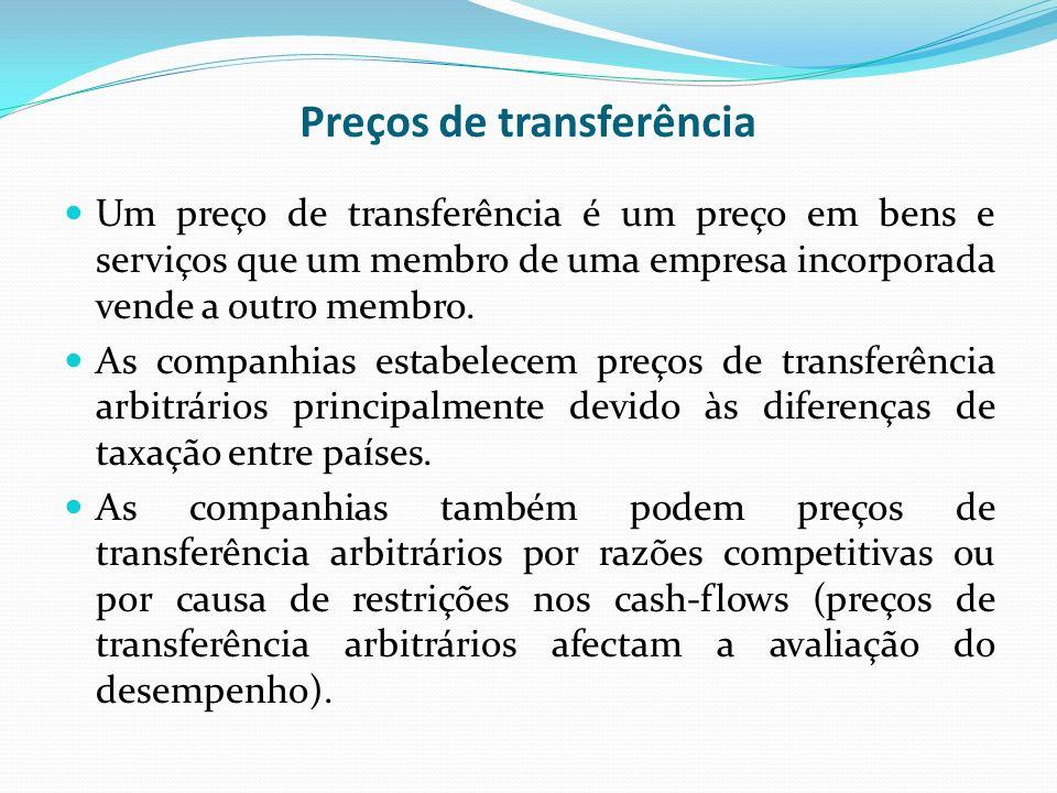 Preços de transferência Um preço de transferência é um preço em bens e serviços que um membro de uma empresa incorporada vende a outro membro. As comp