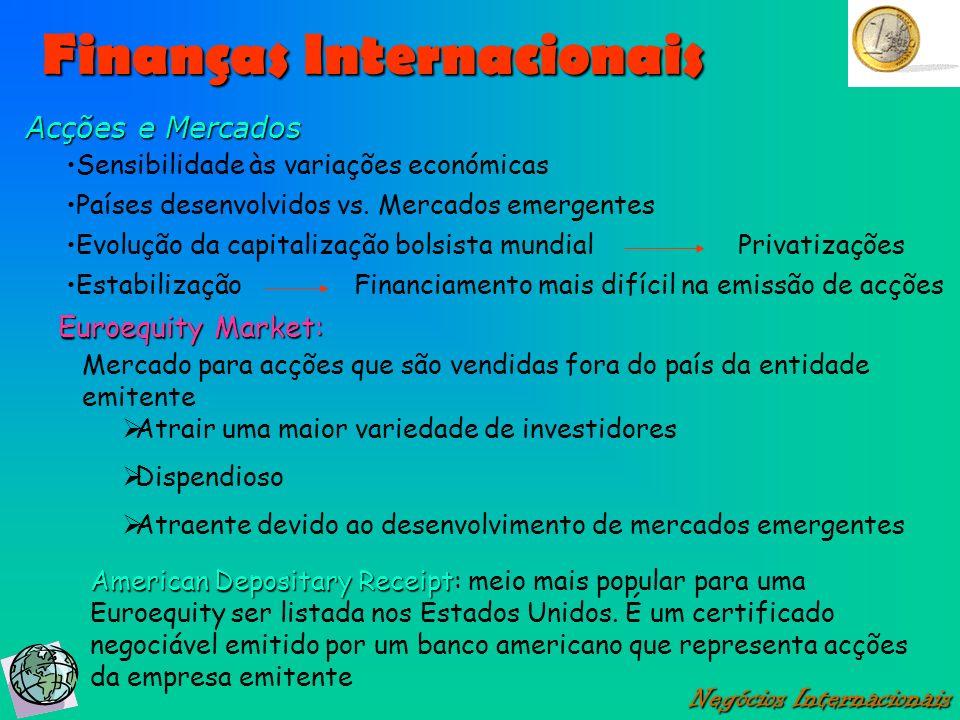 Finanças Internacionais Negócios Internacionais Acções e Mercados Sensibilidade às variações económicas Países desenvolvidos vs. Mercados emergentes E
