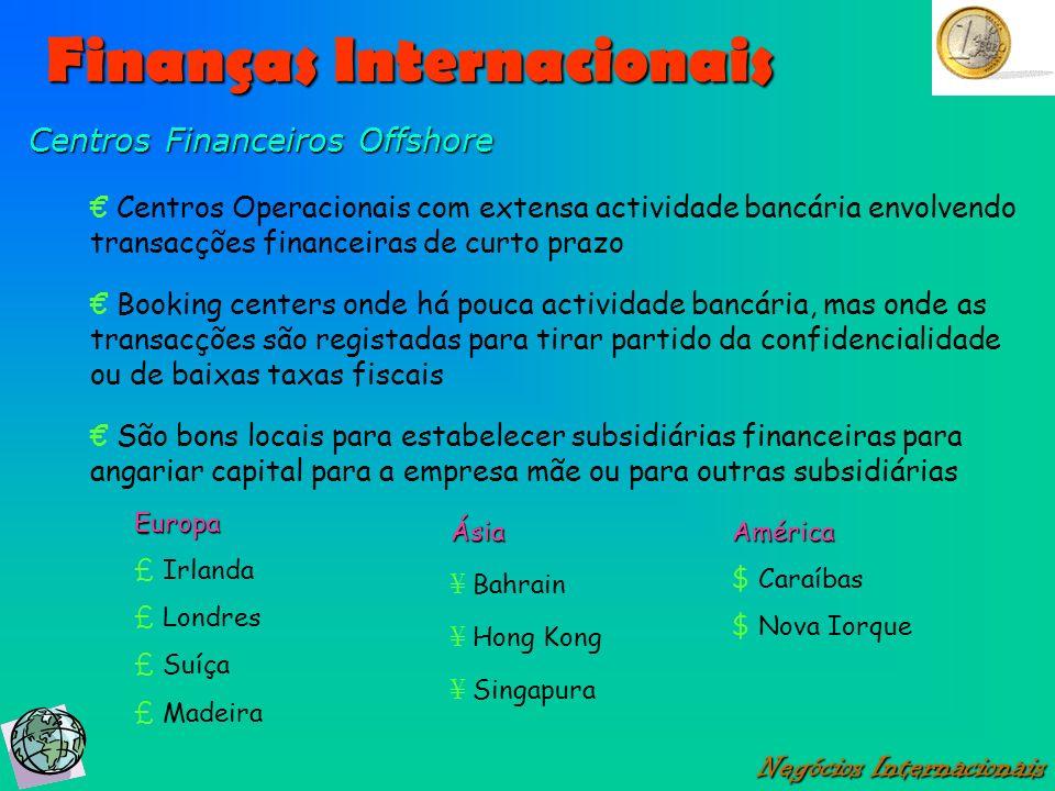 Finanças Internacionais Negócios Internacionais Centros Financeiros Offshore Centros Operacionais com extensa actividade bancária envolvendo transacçõ