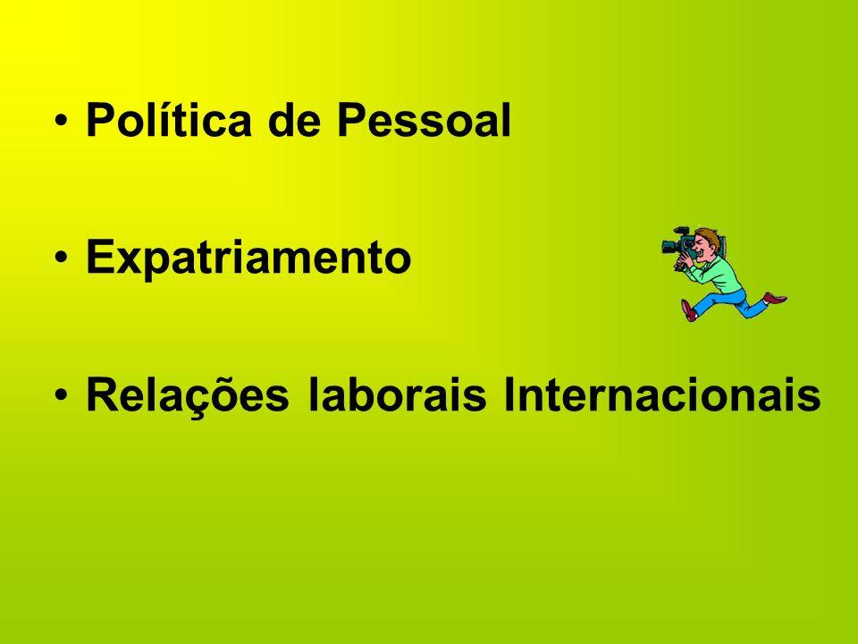 Política de Pessoal Expatriamento Relações laborais Internacionais