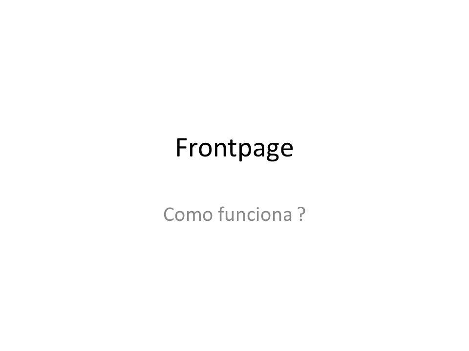 Frontpage Como funciona ?