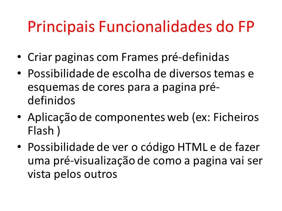 Principais Funcionalidades do FP Criar paginas com Frames pré-definidas Possibilidade de escolha de diversos temas e esquemas de cores para a pagina p
