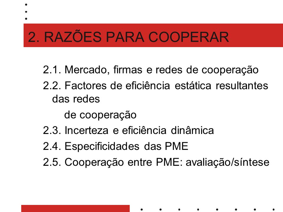 2. RAZÕES PARA COOPERAR 2.1. Mercado, firmas e redes de cooperação 2.2.