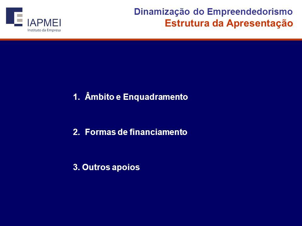 1.Âmbito e Enquadramento 2.Formas de financiamento 3.