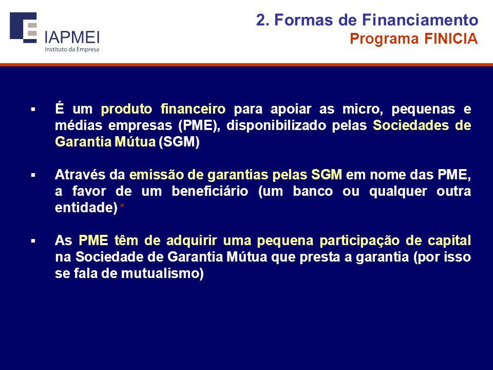 É um produto financeiro para apoiar as micro, pequenas e médias empresas (PME), disponibilizado pelas Sociedades de Garantia Mútua (SGM) Através da emissão de garantias pelas SGM em nome das PME, a favor de um beneficiário (um banco ou qualquer outra entidade) * As PME têm de adquirir uma pequena participação de capital na Sociedade de Garantia Mútua que presta a garantia (por isso se fala de mutualismo) 2.