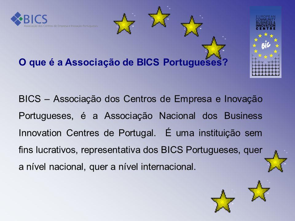 O que é a Associação de BICS Portugueses? BICS – Associação dos Centros de Empresa e Inovação Portugueses, é a Associação Nacional dos Business Innova