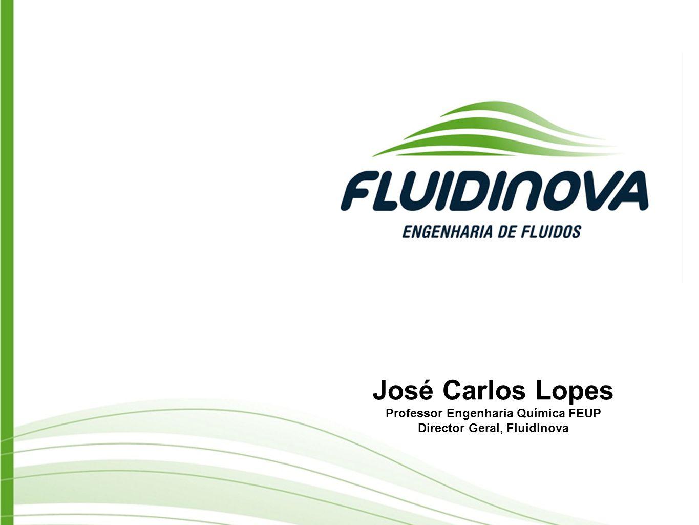 José Carlos Lopes Professor Engenharia Química FEUP Director Geral, FluidInova