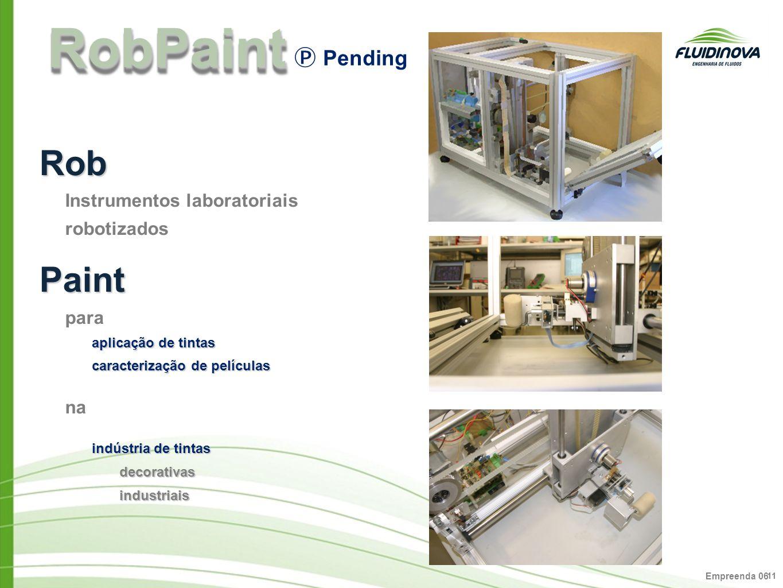 Empreenda 06 11 RobPaintRobPaint Rob Instrumentos laboratoriais robotizadosPaint para aplicação de tintas caracterização de películas na indústria de