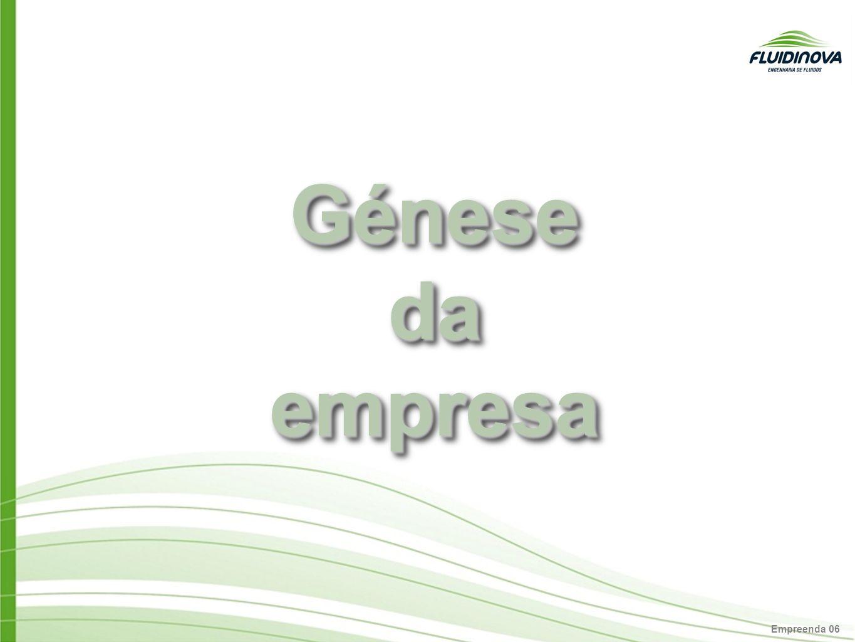 Empreenda 06 Génese da empresa