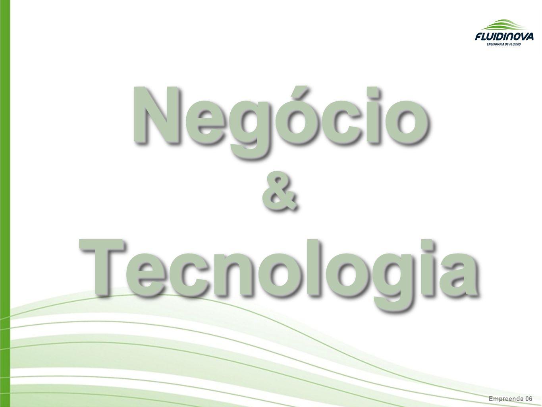 Empreenda 06 Negócio & Tecnologia