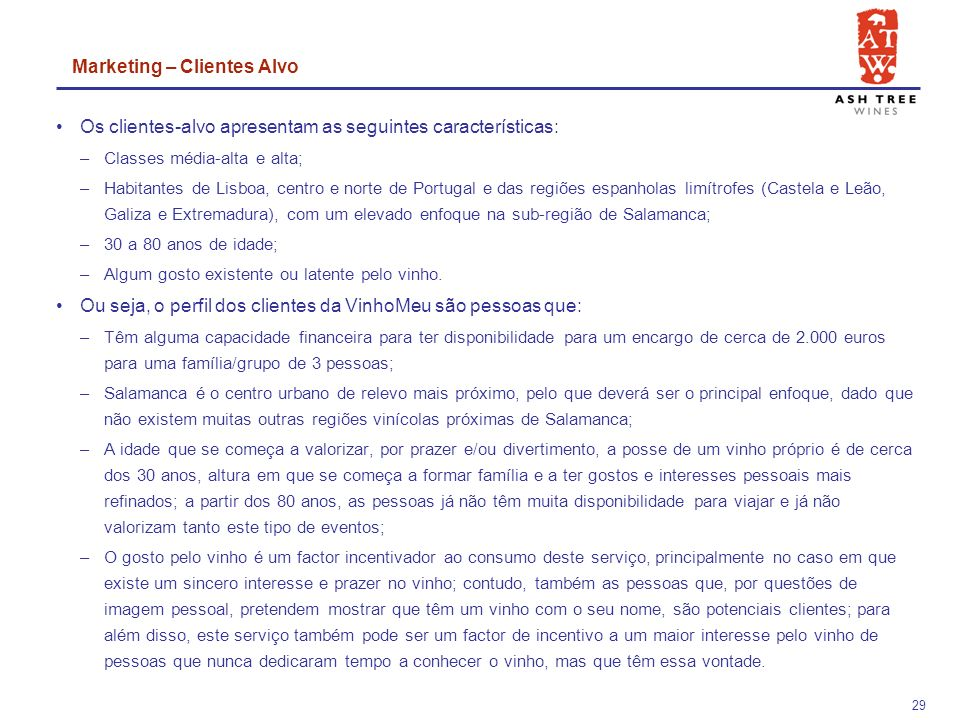 28 4 Marketing VinhoMeu 4.1Clientes-Alvo 4.2Posicionamento 4.3Marketing-Mix