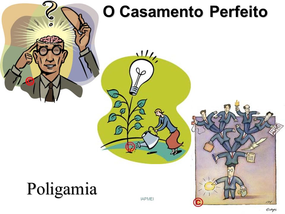 10-03-2005IAPMEI O Casamento Perfeito Poligamia