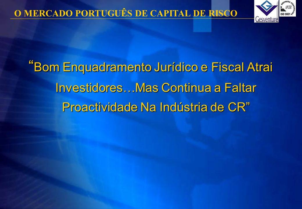 Bom Enquadramento Jurídico e Fiscal Atrai Investidores…Mas Continua a Faltar Proactividade Na Indústria de CR Bom Enquadramento Jurídico e Fiscal Atra