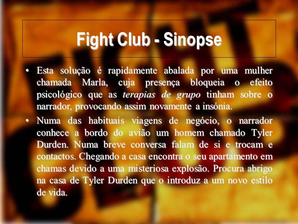 Fight Club - Sinopse Juntos vivem numa casa ocupada e criam um clube de combate.