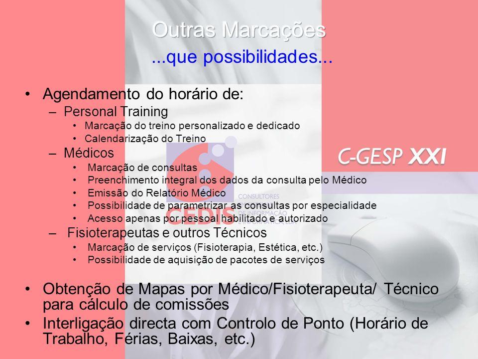 Agendamento do horário de: –Personal Training Marcação do treino personalizado e dedicado Calendarização do Treino –Médicos Marcação de consultas Pree