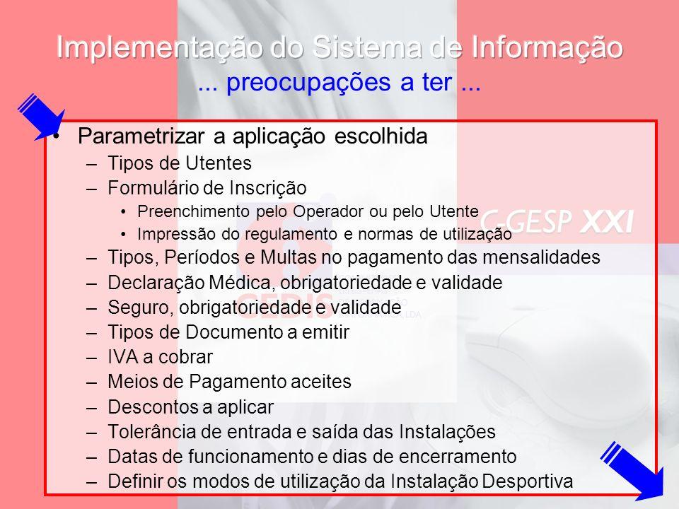 –Tipos de Utentes –Formulário de Inscrição Preenchimento pelo Operador ou pelo Utente Impressão do regulamento e normas de utilização –Tipos, Períodos