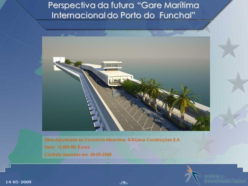 14-05-2009.:9:. Perspectiva da futura Gare Marítima Internacional do Porto do Funchal Obra Adjudicada ao Consórcio Abrantina, S.A/Lena Construções S.A