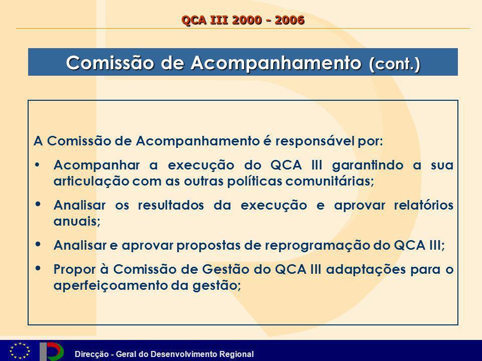 Direcção - Geral do Desenvolvimento Regional QCA III 2000 - 2006 A Comissão de Acompanhamento é responsável por: Acompanhar a execução do QCA III gara