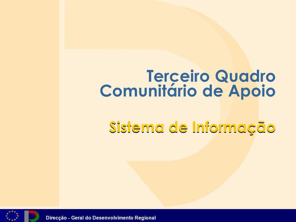 Direcção - Geral do Desenvolvimento Regional Terceiro Quadro Comunitário de Apoio Sistema de Informação