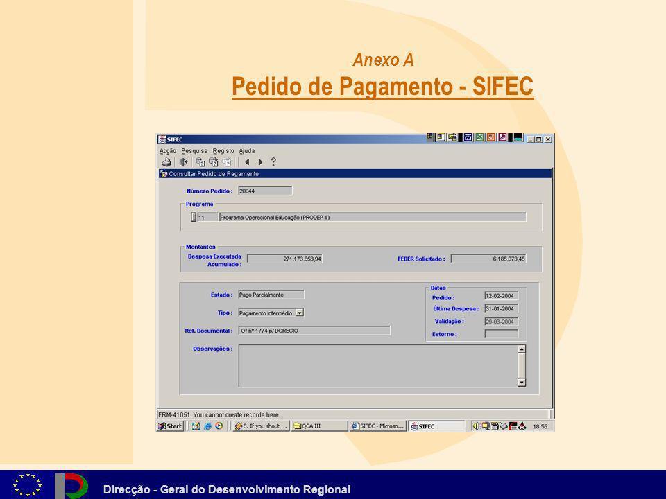 Direcção - Geral do Desenvolvimento Regional Anexo A Pedido de Pagamento - SIFEC
