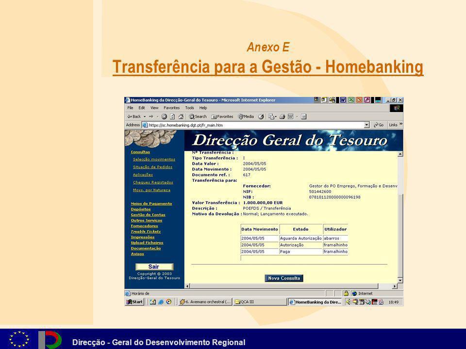 Direcção - Geral do Desenvolvimento Regional Anexo E Transferência para a Gestão - Homebanking