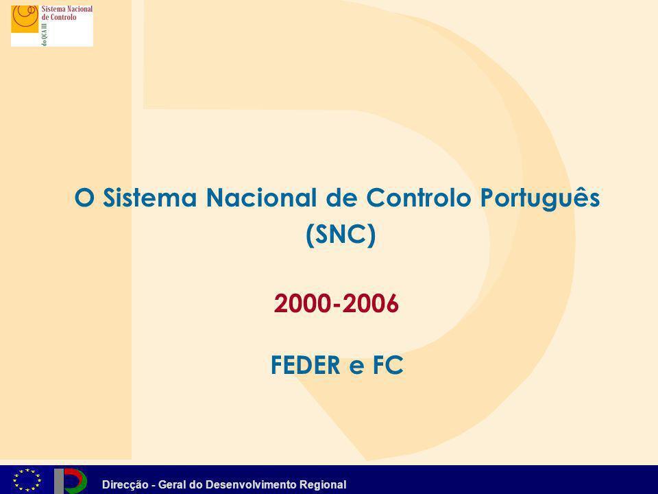 Direcção - Geral do Desenvolvimento Regional O Sistema Nacional de Controlo Português (SNC) 2000-2006 FEDER e FC