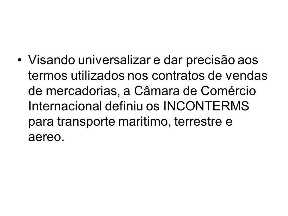 Visando universalizar e dar precisão aos termos utilizados nos contratos de vendas de mercadorias, a Câmara de Comércio Internacional definiu os INCON
