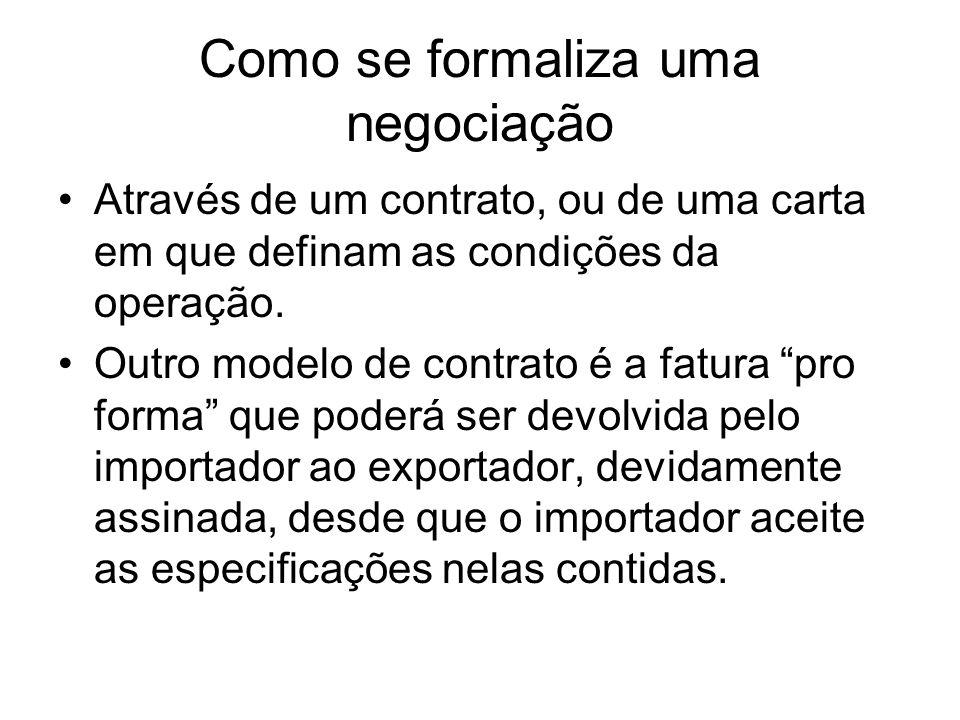 Como se formaliza uma negociação Através de um contrato, ou de uma carta em que definam as condições da operação. Outro modelo de contrato é a fatura