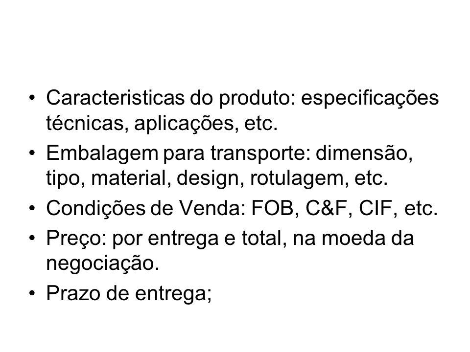 Caracteristicas do produto: especificações técnicas, aplicações, etc. Embalagem para transporte: dimensão, tipo, material, design, rotulagem, etc. Con