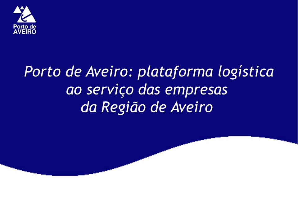 Porto de Aveiro: plataforma logística ao serviço das empresas da Região de Aveiro