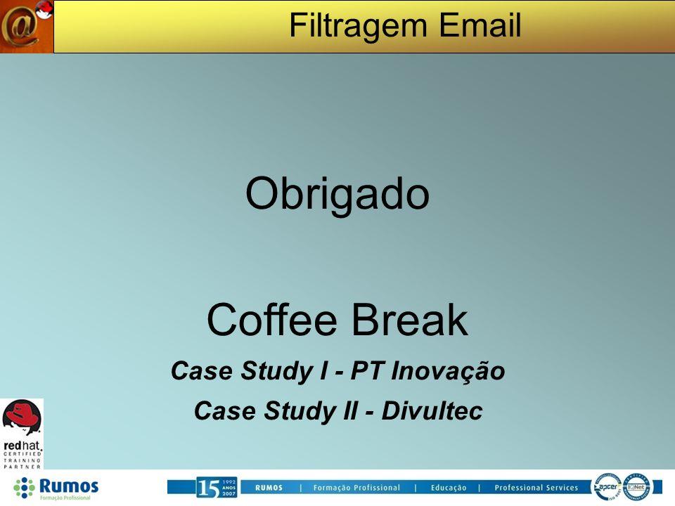 Filtragem Email Obrigado Coffee Break Case Study I - PT Inovação Case Study II - Divultec