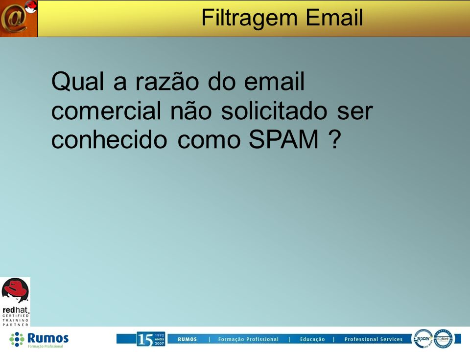 Filtragem Email DomainKeys Yahoo When the recipient gets the message, they ll be able to: verify the domain name of the sender.
