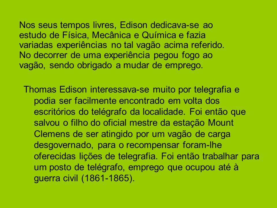 Thomas Edison interessava-se muito por telegrafia e podia ser facilmente encontrado em volta dos escritórios do telégrafo da localidade. Foi então que