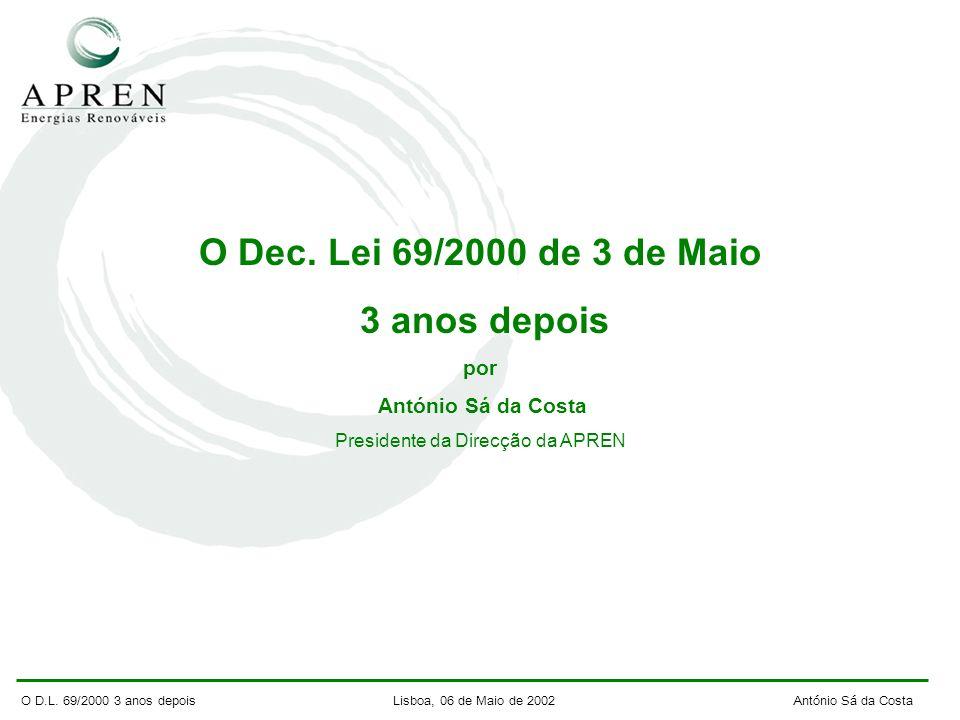 O D.L. 69/2000 3 anos depois Lisboa, 06 de Maio de 2002 António Sá da Costa O Dec.