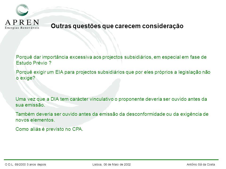 O D.L. 69/2000 3 anos depois Lisboa, 06 de Maio de 2002 António Sá da Costa Outras questões que carecem consideração Porquê dar importância excessiva