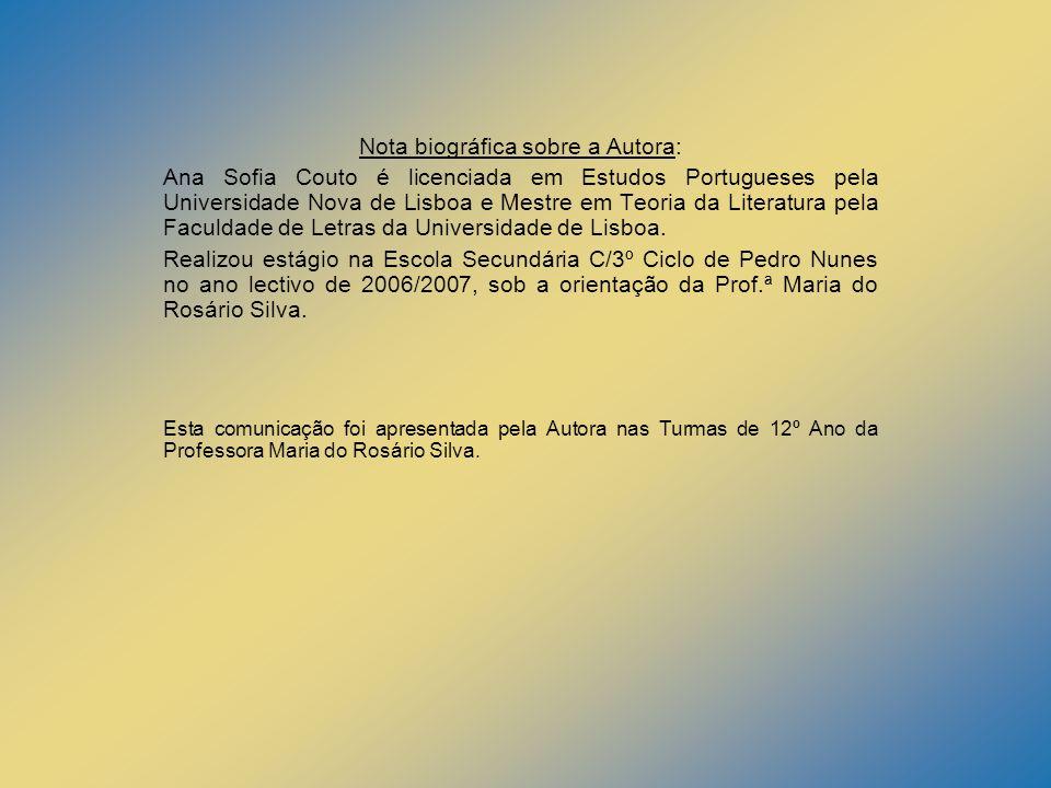 Nota biográfica sobre a Autora: Ana Sofia Couto é licenciada em Estudos Portugueses pela Universidade Nova de Lisboa e Mestre em Teoria da Literatura