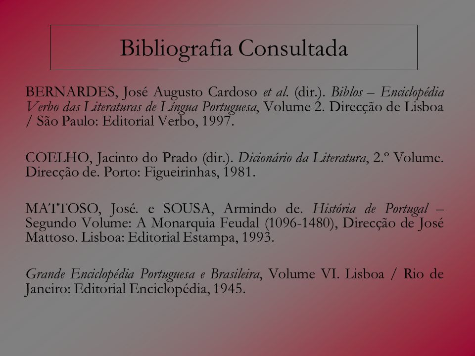 Bibliografia Consultada BERNARDES, José Augusto Cardoso et al.