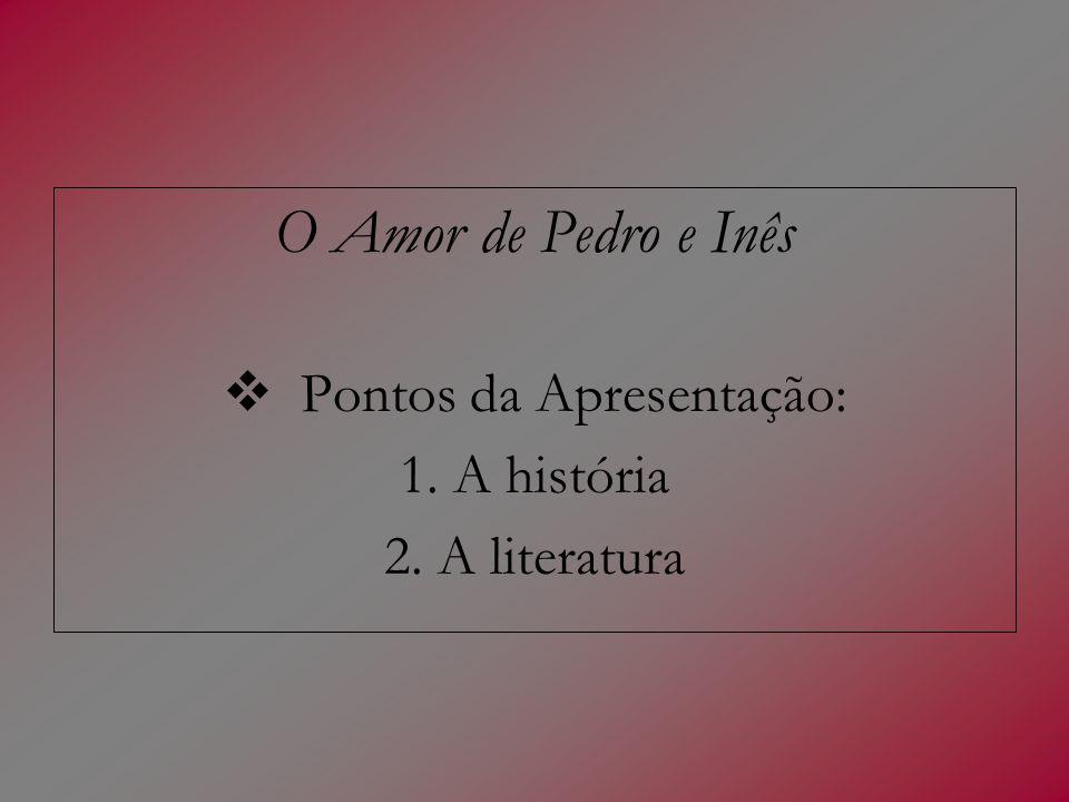 Pedro e Inês: um amor literário… (continuação) Castro (forma abreviada do título Tragédia mui sentida e elegante de Dona Inês de Castro) é o nome de uma tragédia que António Ferreira escreve na segunda metade do século XVI (editada em 1587).