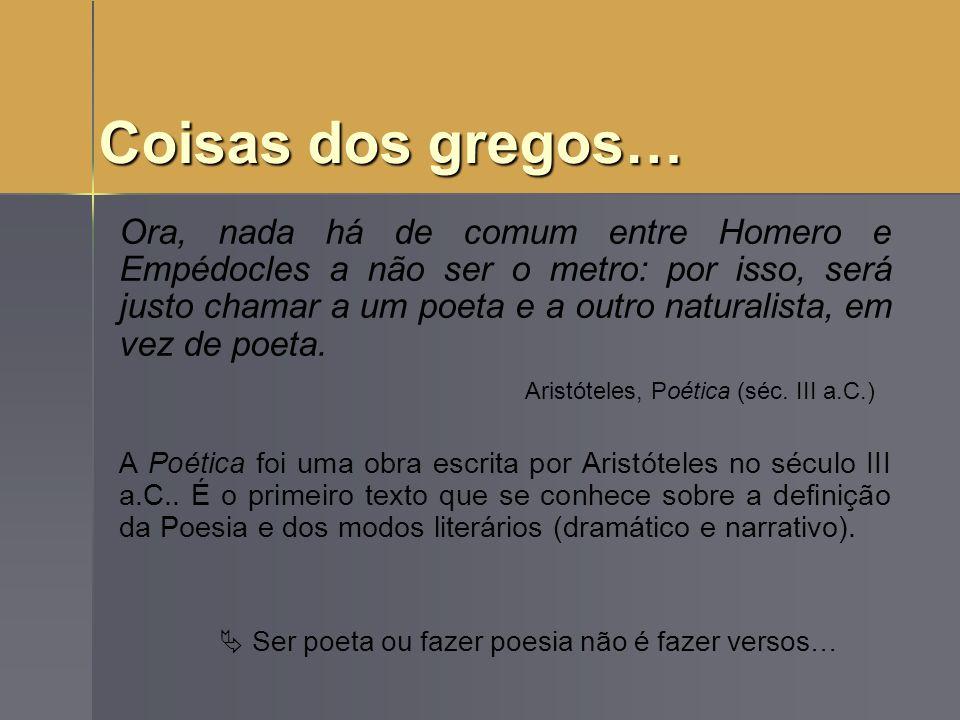 Poesia no dicionário (?) Poesia s.f.