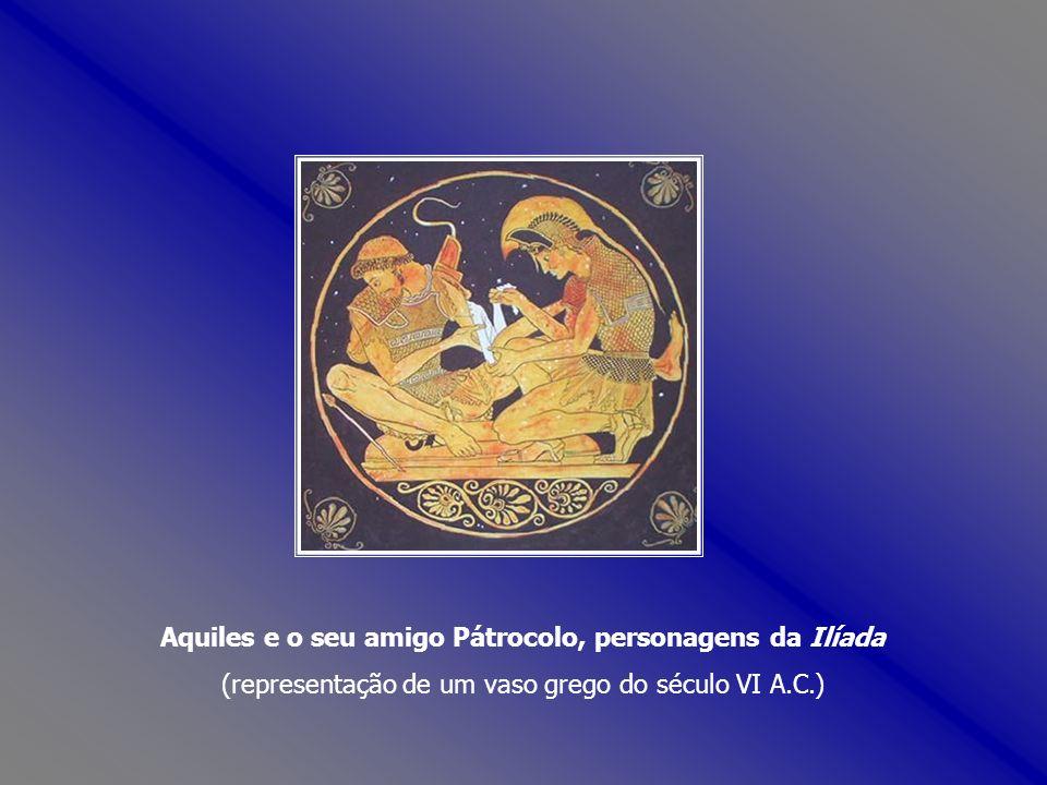 Aquiles e o seu amigo Pátrocolo, personagens da Ilíada (representação de um vaso grego do século VI A.C.)