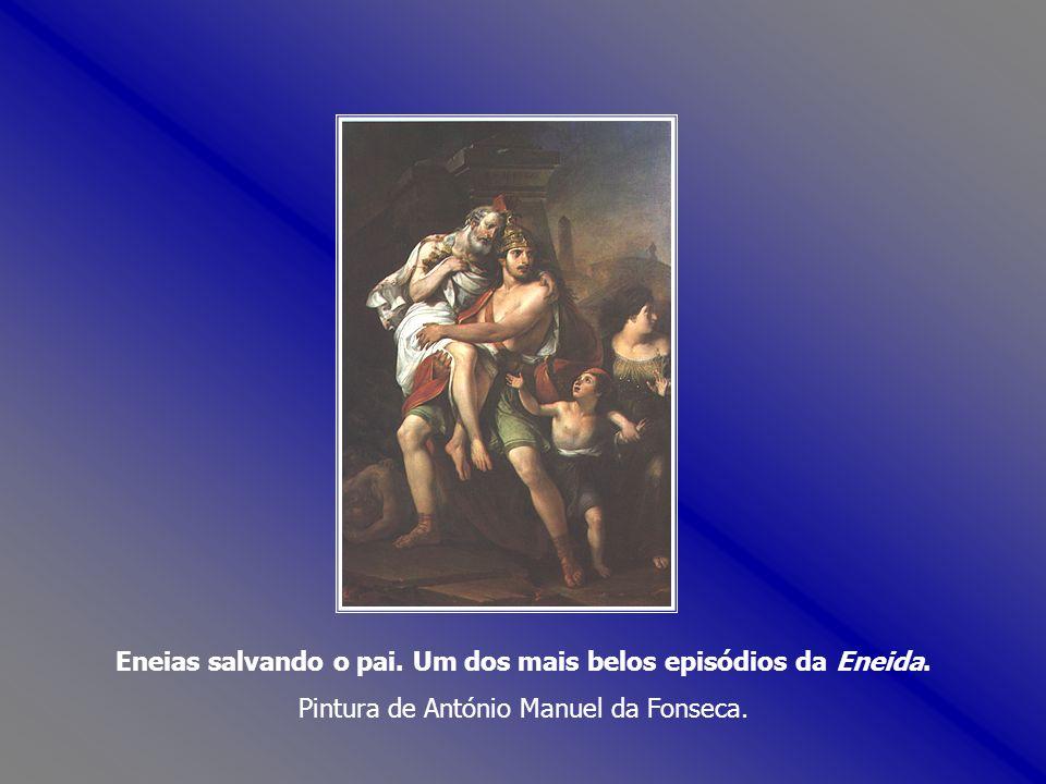 Eneias salvando o pai. Um dos mais belos episódios da Eneida. Pintura de António Manuel da Fonseca.