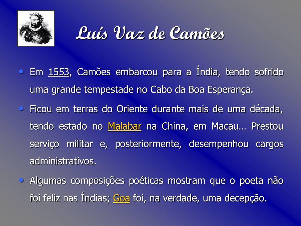 Em 1553, Camões embarcou para a Índia, tendo sofrido uma grande tempestade no Cabo da Boa Esperança.