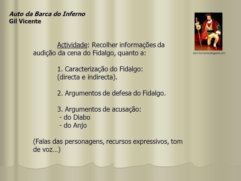 Auto da Barca do Inferno Gil Vicente Actividade: Recolher informações da audição da cena do Fidalgo, quanto a: 1. Caracterização do Fidalgo: (directa
