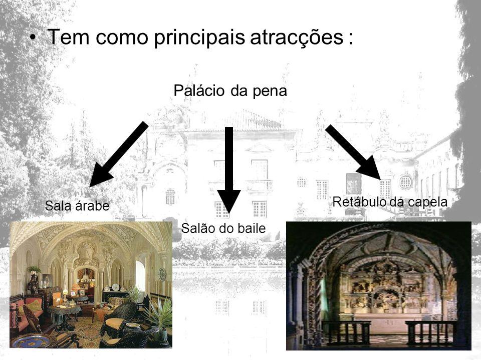 Tem como principais atracções : Sala árabe Salão do baile Retábulo da capela Palácio da pena