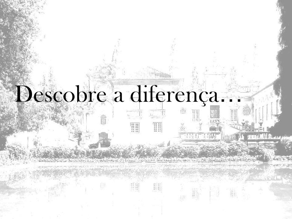 Descobre a diferença …